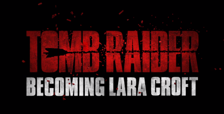 Becoming Lara Croft