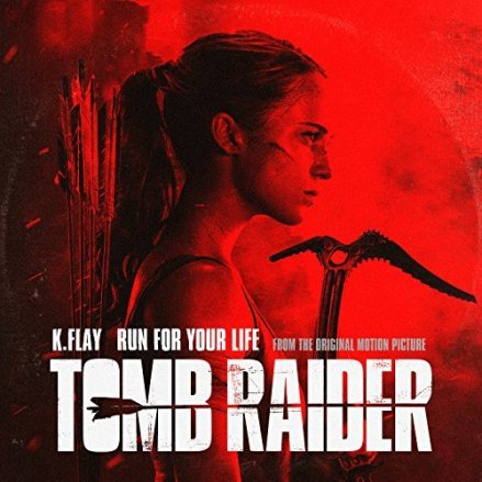 K.Flay - Run For Your Life - Tomb Raider Cover Art